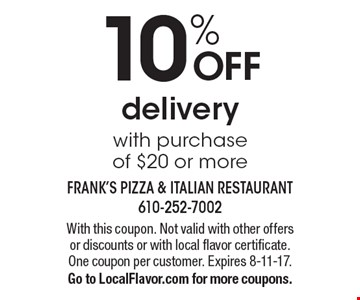 10% off delivery with purchase of $20 or more. With this coupon. Not valid with other offers or discounts or with local flavor certificate. One coupon per customer. Expires 8-11-17. Go to LocalFlavor.com for more coupons.