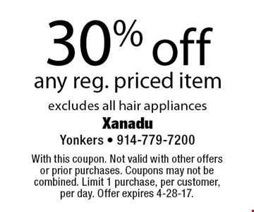 30% off any reg. priced item excludes all hair appliances. With this coupon. Not valid with other offers or prior purchases. Coupons may not be combined. Limit 1 purchase, per customer, per day. Offer expires 4-28-17.