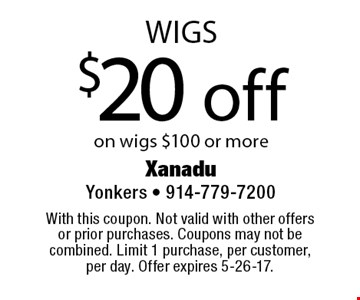 $20 off on wigs $100 or more. With this coupon. Not valid with other offers or prior purchases. Coupons may not be combined. Limit 1 purchase, per customer, per day. Offer expires 5-26-17.