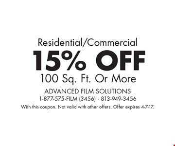 Residential/Commercial -  15% OFF 100 Sq. Ft. Or More. With this coupon. Not valid with other offers. Offer expires 4-7-17.