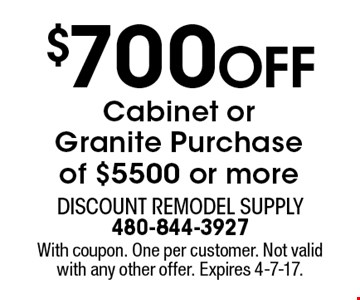 $700 Off Cabinet orGranite Purchaseof $5500 or more. With coupon. One per customer. Not valid with any other offer. Expires 4-7-17.