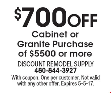 $700 Off Cabinet or Granite Purchase of $5500 or more. With coupon. One per customer. Not valid with any other offer. Expires 5-5-17.