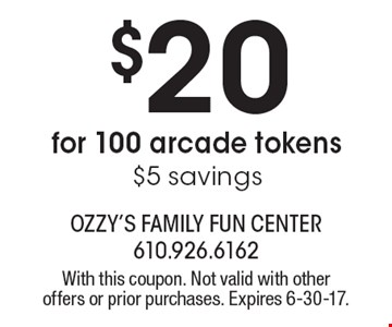 $20 for 100 arcade tokens. $5 savings. With this coupon. Not valid with other offers or prior purchases. Expires 6-30-17.