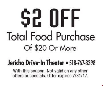 $2 Off Total Food Purchase Of $20 Or More. With this coupon. Not valid on any other offers or specials. Offer expires 7/31/17.