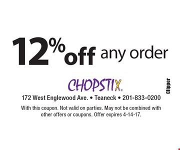 12% off any order. With this coupon. Not valid on parties. May not be combined with other offers or coupons. Offer expires 4-14-17.