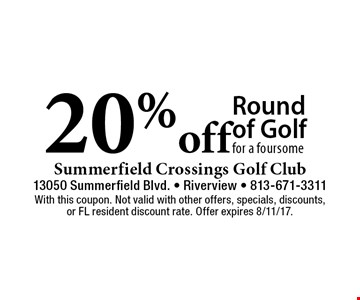 20% off Round of Golf for a foursome. With this coupon. Not valid with other offers, specials, discounts, or FL resident discount rate. Offer expires 8/11/17.
