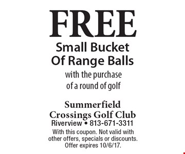 FREE Small Bucket Of Range Balls with the purchase of a round of golf. With this coupon. Not valid with other offers, specials or discounts. Offer expires 10/6/17.