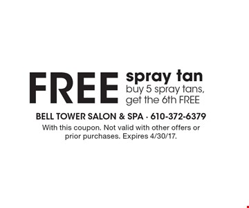 FREE spray tan. Buy 5 spray tans, get the 6th FREE. With this coupon. Not valid with other offers or prior purchases. Expires 4/30/17.