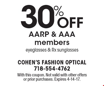 30% off AARP & AAA members. Eyeglasses & Rx sunglasses. With this coupon. Not valid with other offers or prior purchases. Expires 4-14-17.