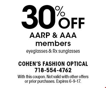 30% off AARP & AAA members eyeglasses & Rx sunglasses. With this coupon. Not valid with other offers or prior purchases. Expires 6-9-17.