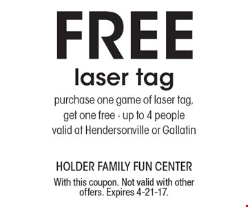 Free laser tag. Purchase one game of laser tag, get one free. Up to 4 people. Valid at Hendersonville or Gallatin. With this coupon. Not valid with other offers. Expires 4-21-17.