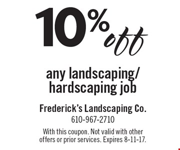 10% off any landscaping/hardscaping job. With this coupon. Not valid with other offers or prior services. Expires 8-11-17.