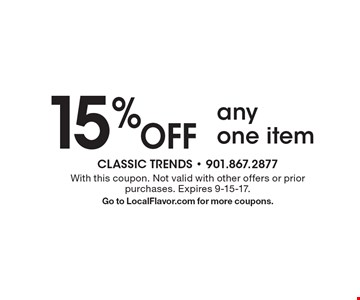 15% off any one item. With this coupon. Not valid with other offers or prior purchases. Expires 9-15-17. Go to LocalFlavor.com for more coupons.