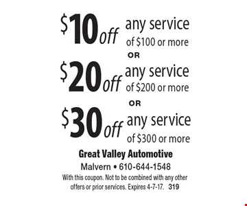 $10 off any service of $100 or more. $20 off any service of $200 or more. $30 off any service of $300 or more. With this coupon. Not to be combined with any other offers or prior services. Expires 4-7-17. 319