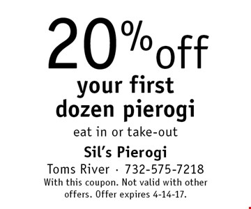 20%off your first dozen pierogi eat in or take-out. With this coupon. Not valid with other offers. Offer expires 4-14-17.