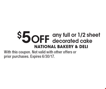 $5 Off any full or 1/2 sheet decorated cake. With this coupon. Not valid with other offers or prior purchases. Expires 6/30/17.