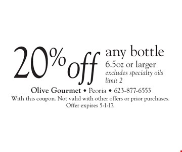 20% off any bottle 6.5oz or larger. Excludes specialty oils. Limit 2. With this coupon. Not valid with other offers or prior purchases. Offer expires 5-1-17.