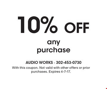 10% OFF any purchase. With this coupon. Not valid with other offers or prior purchases. Expires 4-7-17.