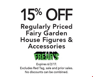 15% Off Regularly Priced Fairy Garden House Figures & Accessories. Expires 6/2/17. Excludes Red Tag, sale and prior sales. No discounts can be combined.