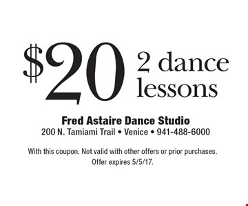 $20 2 dance lessons. With this coupon. Not valid with other offers or prior purchases. Offer expires 5/5/17.