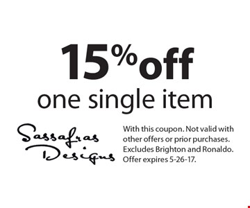 15% off one single item. With this coupon. Not valid with other offers or prior purchases. Excludes Brighton and Ronaldo. Offer expires 5-26-17.