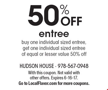 50% off entree. Buy one individual sized entree, get one individual sized entree of equal or lesser value 50% off. With this coupon. Not valid with other offers. Expires 6-16-17.Go to LocalFlavor.com for more coupons.