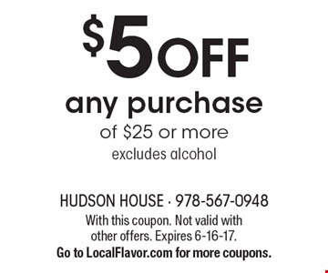 $5 off any purchase of $25 or more. Excludes alcohol. With this coupon. Not valid with other offers. Expires 6-16-17.Go to LocalFlavor.com for more coupons.