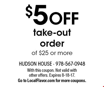 $5 off take-out order of $25 or more . With this coupon. Not valid with other offers. Expires 8-18-17. Go to LocalFlavor.com for more coupons.