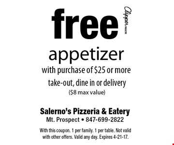 free appetizer with purchase of $25 or more take-out, dine in or delivery($8 max value). With this coupon. 1 per family. 1 per table. Not valid with other offers. Valid any day. Expires 4-21-17.
