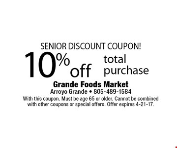 SENIOR DISCOUNT COUPON! 10% off total purchase. With this coupon. Must be age 65 or older. Cannot be combined with other coupons or special offers. Offer expires 4-21-17.