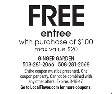 FREE entree with purchase of $100, max value $20. Entire coupon must be presented. One coupon per party. Cannot be combined with any other offers. Expires 8-18-17. Go to LocalFlavor.com for more coupons.