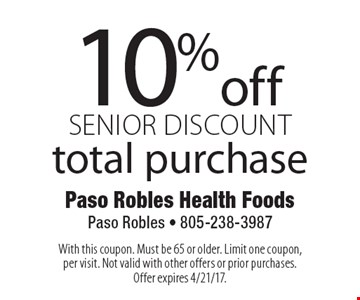 10% off Senior Discount total purchase. With this coupon. Must be 65 or older. Limit one coupon, per visit. Not valid with other offers or prior purchases. Offer expires 4/21/17.