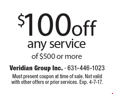 $100off any service of $500 or more. Must present coupon at time of sale. Not valid with other offers or prior services. Exp. 4-7-17.