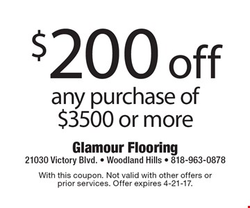 $200 off any purchase of $3500 or more. With this coupon. Not valid with other offers or prior services. Offer expires 4-21-17.
