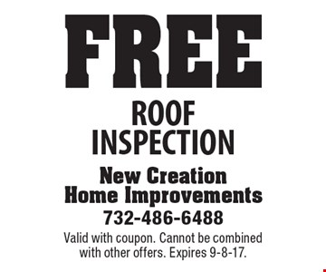 Free Roof Inspection. Valid with coupon. Cannot be combined with other offers. Expires 9-8-17.