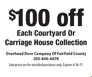 $100 off Each Courtyard Or Carriage House Collection. Sale prices are for installed purchases only. Expires 4-30-17.