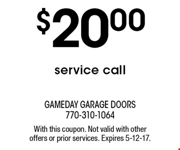 $20.00 service call. With this coupon. Not valid with other offers or prior services. Expires 5-12-17.