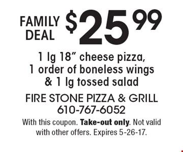 FAMILY DEAL! $25.99 1 lg 18
