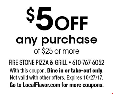 $5 off any purchase of $25 or more. With this coupon. Dine in or take-out only. Not valid with other offers. Expires 10/27/17. Go to LocalFlavor.com for more coupons.