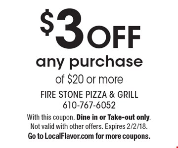 $3 off any purchase of $20 or more. With this coupon. Dine in or Take-out only. Not valid with other offers. Expires 2/2/18. Go to LocalFlavor.com for more coupons.