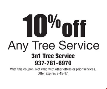 10% off Any Tree Service. With this coupon. Not valid with other offers or prior services. Offer expires 9-15-17.