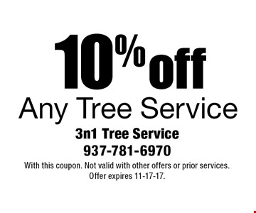 10% off Any Tree Service. With this coupon. Not valid with other offers or prior services. Offer expires 11-17-17.