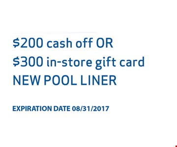 $200 cash off OR $300 in-store gift card New Pool Liner