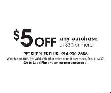 $5 off any purchase of $30 or more. With this coupon. Not valid with other offers or prior purchases. Exp. 6-23-17. Go to LocalFlavor.com for more coupons.