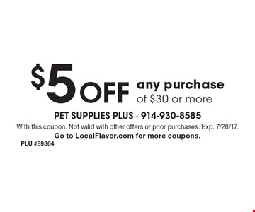 $5 Off any purchase of $30 or more. With this coupon. Not valid with other offers or prior purchases. Exp. 7/28/17.Go to LocalFlavor.com for more coupons.