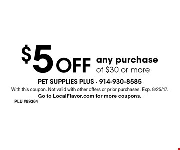 $5 Off any purchase of $30 or more. With this coupon. Not valid with other offers or prior purchases. Exp. 8/25/17. Go to LocalFlavor.com for more coupons.