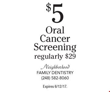 $5 Oral Cancer Screeningregularly $29. Expires 6/12/17.