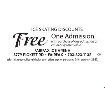 Ice skating discounts. Free one admission with purchase of one admission of equal or greater value. With this coupon. Not valid with other offers or prior purchases. Offer expires 4-28-17.