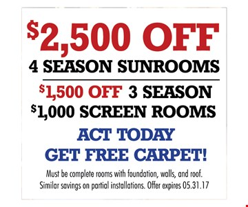 $2500 off 4 seasons Sunrooms   - 
