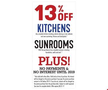 13% Off Kitchens and Sunrooms Plus No Payments and No Interest until 2019
